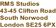 RMS Studios 43-45 Clifton Road South Norwood London SE25 6PX